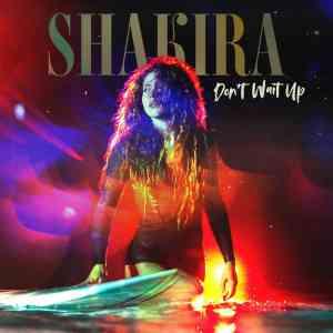 دانلود آهنگ Shakira به نام Don't Wait Up